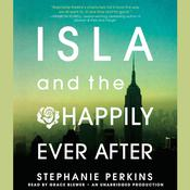 Isla and the Happily Ever After by  Stephanie Perkins audiobook