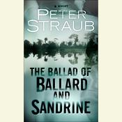 The Ballad of Ballard and Sandrine by  Peter Straub audiobook