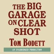 The Big Garage on Clear Shot by  Tom Bodett audiobook