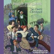 Two Crafty Criminals! by  Philip Pullman audiobook
