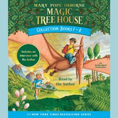 Magic Tree House Collection: Books 1-8 by Mary Pope Osborne audiobook