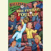 Ballpark Mysteries #1: The Fenway Foul-up by  David A. Kelly audiobook