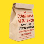 An Economist Gets Lunch by  Tyler Cowen audiobook