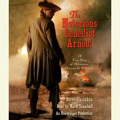 The Notorious Benedict Arnold by  Steve Sheinkin audiobook