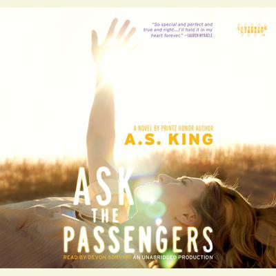Ask the Passengers by A. S. King audiobook