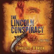 The Lincoln Conspiracy by  Timothy L. O'Brien audiobook