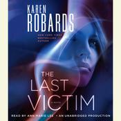 The Last Victim by  Karen Robards audiobook