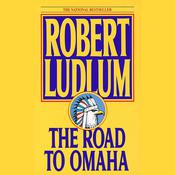 The Road to Omaha by  Robert Ludlum audiobook