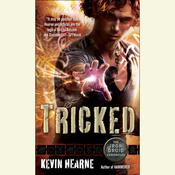 Tricked by  Kevin Hearne audiobook