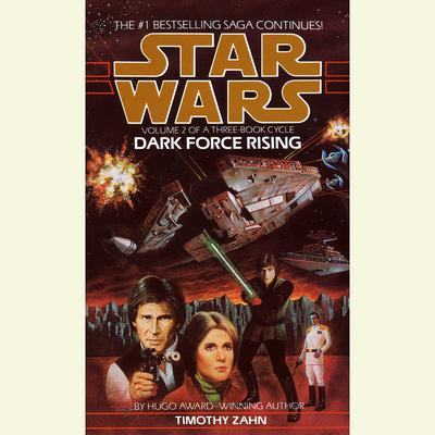 Dark Force Rising: Star Wars Legends (The Thrawn Trilogy) by Timothy Zahn audiobook