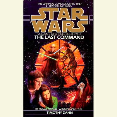 The Last Command: Star Wars Legends (The Thrawn Trilogy) by Timothy Zahn audiobook