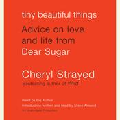 Tiny Beautiful Things by  Cheryl Strayed audiobook
