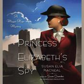 Princess Elizabeth's Spy by  Susan Elia MacNeal audiobook