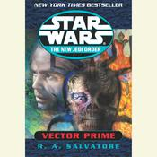 Vector Prime: Star Wars (The New Jedi Order) by  R. A. Salvatore audiobook