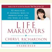 Life Makeovers by  Cheryl Richardson audiobook