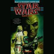 Star Wars: The Bounty Hunter Wars: Slave Ship by  K. W. Jeter audiobook