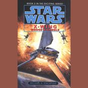 Star Wars: X-Wing: Wedge's Gamble by  Michael A. Stackpole audiobook