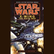 Star Wars: X-Wing: The Bacta War by  Michael A. Stackpole audiobook