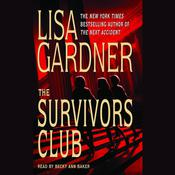 The Survivors Club: A Thriller by  Lisa Gardner audiobook