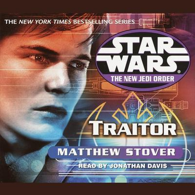 Star Wars: The New Jedi Order: Traitor by Matthew Stover audiobook