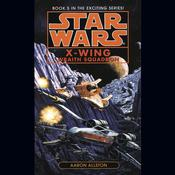 Star Wars: X-Wing: Wraith Squadron by  Aaron Allston audiobook