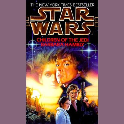 Star Wars: Children of the Jedi by Barbara Hambly audiobook