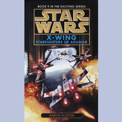 Star Wars: X-Wing: Starfighters of Adumar by Aaron Allston audiobook