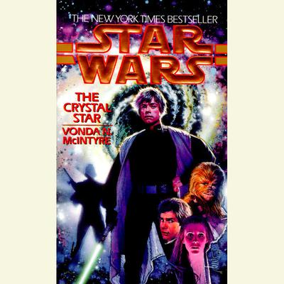 Star Wars: The Crystal Star by Vonda McIntyre audiobook