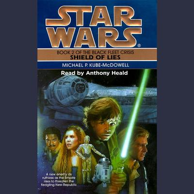 Star Wars: The Black Fleet Crisis: Shield of Lies by Michael P. Kube-Mcdowell audiobook