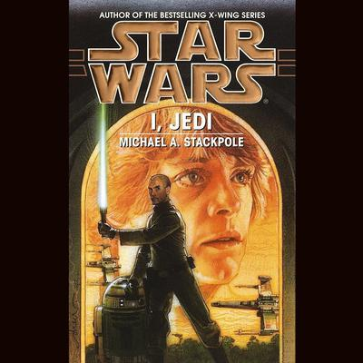 Star Wars: I, Jedi by Michael A. Stackpole audiobook
