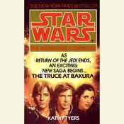 The Truce at Bakura: Star Wars by  Kathy Tyers audiobook
