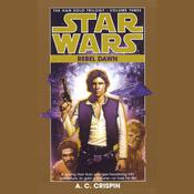 Star Wars: The Han Solo Trilogy: Rebel Dawn by  A. C. Crispin audiobook