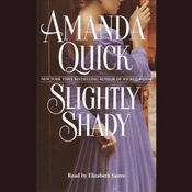 Slightly Shady by  Amanda Quick audiobook