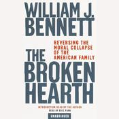 The Broken Hearth by  Dr. William J. Bennett audiobook