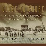 Close to Shore by  Michael Capuzzo audiobook