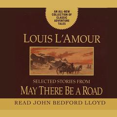 May There Be a Road by Louis L'Amour audiobook