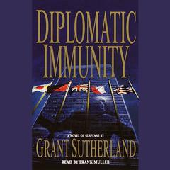Diplomatic Immunity by Grant Sutherland audiobook
