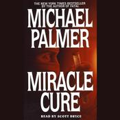 Miracle Cure by  Michael Palmer audiobook
