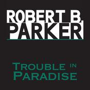 Trouble in Paradise by  Robert B. Parker audiobook