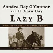 Lazy B by  Sandra Day O'Connor audiobook