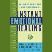 Instant Emotional Healing by  Peter Lambrou audiobook