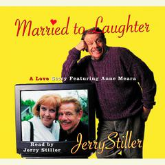 Married to Laughter by Jerry Stiller audiobook