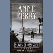 Slaves of Obsession by  Anne Perry audiobook