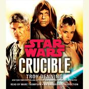 Crucible: Star Wars Legends by  Troy Denning audiobook