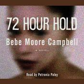 72 Hour Hold by  Bebe Moore Campbell audiobook
