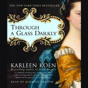 Through a Glass Darkly by  Karleen Koen audiobook
