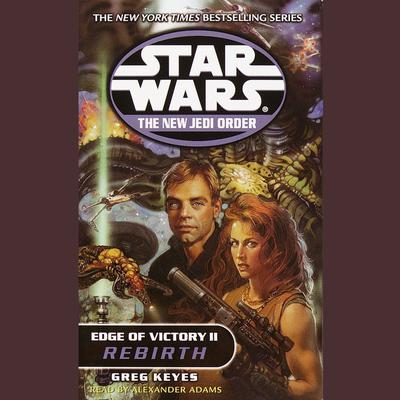 Star Wars: The New Jedi Order: Edge of Victory II: Rebirth by Greg Keyes audiobook
