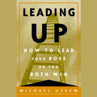 Leading Up by Michael Useem audiobook