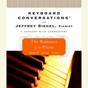 Keyboard Conversations®: The Romance of the Piano by  Jeffrey Siegel audiobook