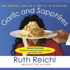 Garlic and Sapphires by Ruth Reichl audiobook